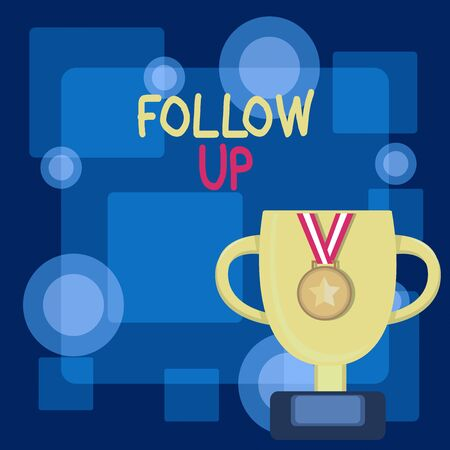 Writing note showing Follow Up. Business concept for a continuation of something that has already been started Trophy Cup on Pedestal with Plaque Medal with Striped Ribbon