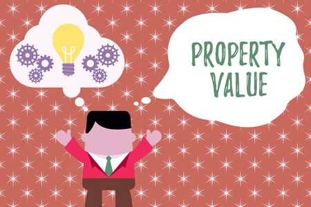 Writing note showing Property Value. Business concept for Worth of a land Real estate appraisal Fair market price Man hands up imaginary bubble light bulb working together