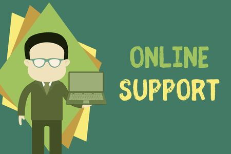 Text sign showing Online Support. Business photo text Assist customers for their complain Electronic interaction Standing man in suit wearing eyeglasses holding open laptop photo Art