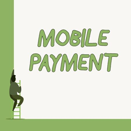 Writing note showing Mobile Payment. Business concept for Cashless Payment made through portable electronic devices One Male climb up the tall high wall use short ladder stairway