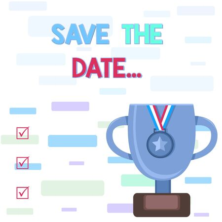 Writing note showing Save The Date. Business concept for Organizing events well make day special event organizers Trophy Cup on Pedestal with Plaque Medal with Striped Ribbon