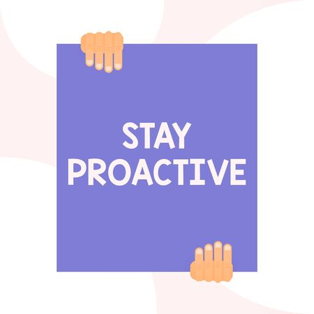 Handwriting text writing Stay Proactive. Conceptual photo Taking own decision to go ahead of anticipated events Two hands holding big blank rectangle up down Geometrical background design 版權商用圖片