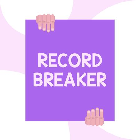 Handwriting text writing Record Breaker. Conceptual photo someone or something that beats previous best result Two hands holding big blank rectangle up down Geometrical background design Фото со стока