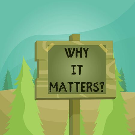 Word writing text Why It Matters question. Business photo showcasing ask demonstrating about something he think is important Wood plank wooden stick pole paper note attached adhesive tape empty space Stock fotó - 129362515