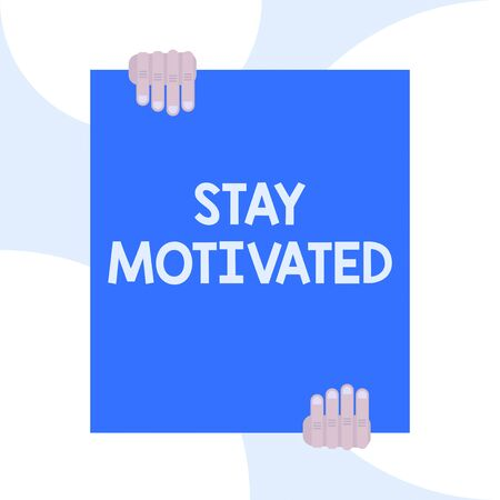 Handwriting text writing Stay Motivated. Conceptual photo Reward yourself every time you reach a goal with knowledge Two hands holding big blank rectangle up down Geometrical background design