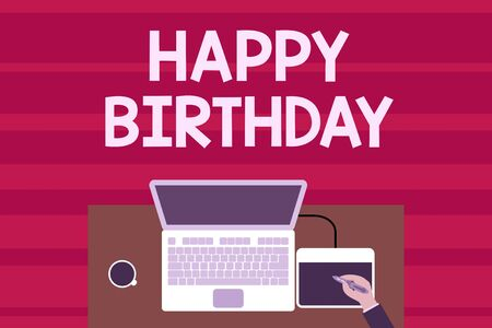 Text sign showing Happy Birthday. Business photo text The birth anniversary of a demonstrating is celebrated with presents Upper view laptop wooden desk worker drawing tablet coffee cup office Banco de Imagens