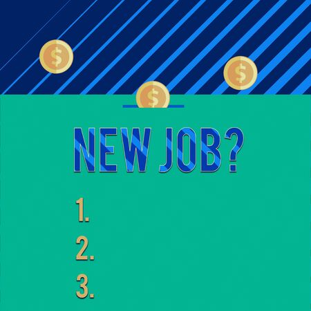 Text sign showing New Job Question. Business photo text formal meeting which someone asked find out if they are suitable Three gold spherical coins value thousand dollars one bounce to piggy bank