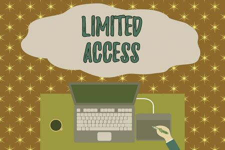 Text sign showing Limited Access. Business photo showcasing Having access restricted to a quite small number of points Upper view laptop wooden desk worker drawing tablet coffee cup office