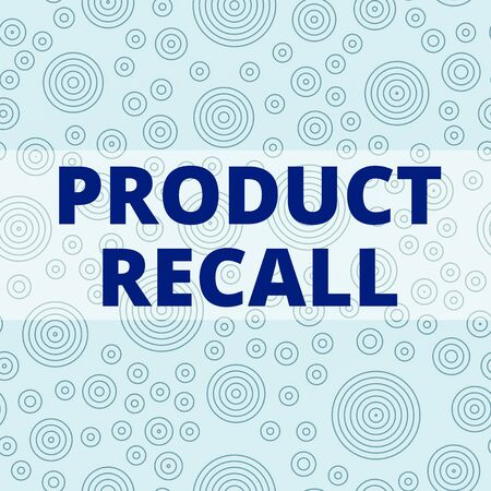 Writing note showing Product Recall. Business concept for Request by a company to return the product due to some issue Multiple Layer Different Size Concentric Circles Diagram Repeat Pattern