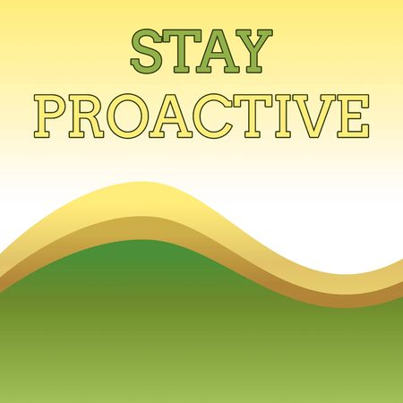 Text sign showing Stay Proactive. Business photo showcasing Taking own decision to go ahead of anticipated events Wavy Abstract Design Three Tone Background with Two Curvy Lines in Center