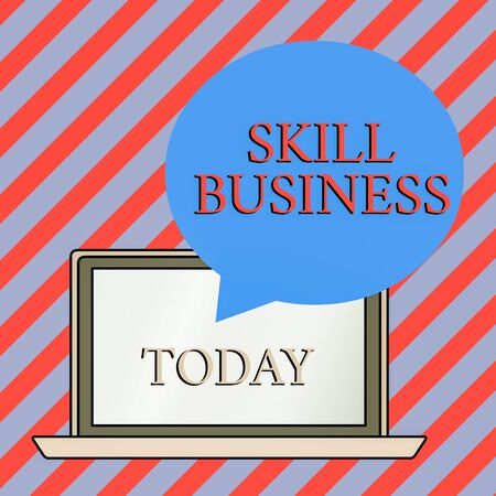Conceptual hand writing showing Skill Business. Concept meaning Ability to handle business venture Intellectual expertise Round Shape Speech Bubble Floating Over Laptop Backdrop