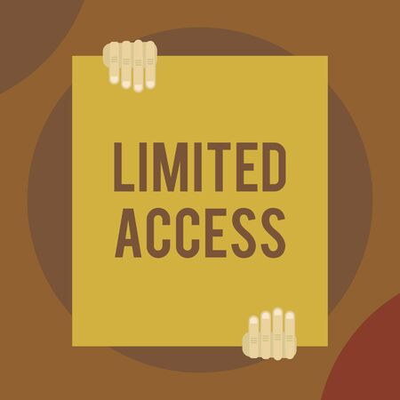 Word writing text Limited Access. Business photo showcasing Having access restricted to a quite small number of points Two hands holding big blank rectangle up down Geometrical background design