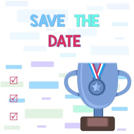 Writing note showing Save The Date question. Business concept for asking someone to remember specific day or time Trophy Cup on Pedestal with Plaque Medal with Striped Ribbon