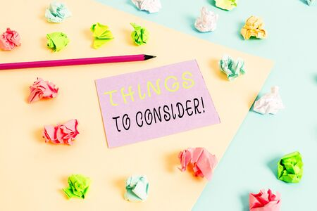 Word writing text Things To Consider. Business photo showcasing think about something carefully in order to make decision Stok Fotoğraf