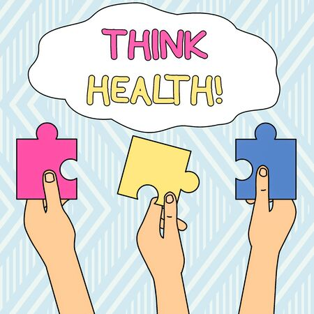 Writing note showing Think Health. Business concept for state of complete physical mental and social well being Three Colored Empty Jigsaw Puzzle Pieces Held in Different People Hands