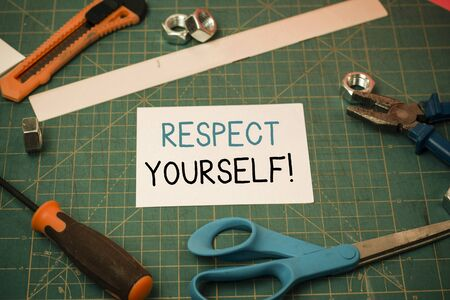 Handwriting text Respect Yourself. Conceptual photo believing that you good and worthy being treated well Carpentry equipments and plain paper scattered everywhere on measuring mat