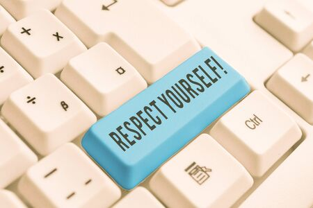 Word writing text Respect Yourself. Business photo showcasing believing that you good and worthy being treated well White pc keyboard with empty note paper above white background key copy space