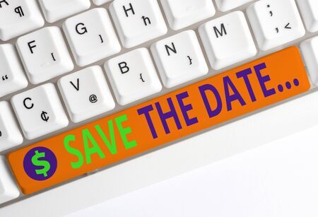 Conceptual hand writing showing Save The Date. Concept meaning Organizing events well make day special event organizers White pc keyboard with note paper above the white background Stockfoto