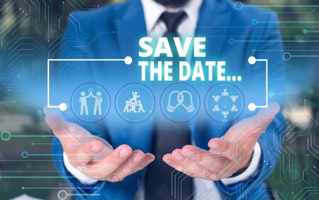 Handwriting text Save The Date. Conceptual photo Organizing events well make day special event organizers Male human wear formal work suit presenting presentation using smart device