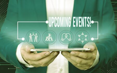 Text sign showing Upcoming Events. Business photo text thing that will happens or takes place soon planned occasion Male human wear formal work suit presenting presentation using smart device Stockfoto