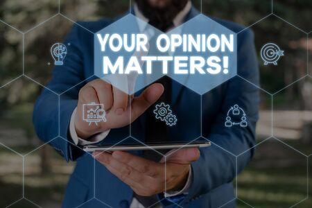 Handwriting text writing Your Opinion Matters. Conceptual photo show you do not agree with something that just been said Male human wear formal work suit presenting presentation using smart device