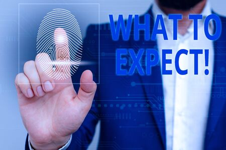 Text sign showing What To Expect. Business photo showcasing asking about regard something as likely to happen occur Male human wear formal work suit presenting presentation using smart device