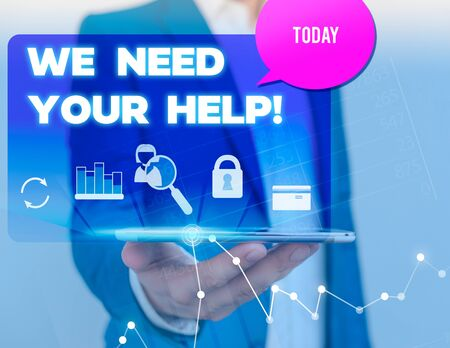 Text sign showing We Need Your Help. Business photo showcasing asking someone to stand with you against difficulty man icons smartphone speech bubble office supplies technological device