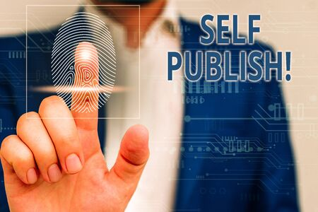Handwriting text Self Publish. Conceptual photo writer publish piece of ones work independently at own expense Male human wear formal work suit presenting presentation using smart device