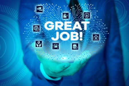 Word writing text Great Job. Business photo showcasing used praising someone for something they have done very well Male human wear formal work suit presenting presentation using smart device