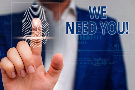 Handwriting text We Need You. Conceptual photo asking someone to work together for certain job or target Male human wear formal work suit presenting presentation using smart device