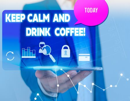 Text sign showing Keep Calm And Drink Coffee. Business photo showcasing encourage demonstrating to enjoy caffeine drink and relax man icons smartphone speech bubble office supplies technological device