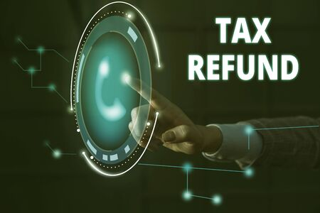 Handwriting text Tax Refund. Conceptual photo refund on tax when the tax liability is less than the tax paid Lady presenting hand blue glow futuristic modern technology tech look contact