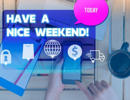 Writing note showing Have A Nice Weekend. Business concept for wishing someone that something nice happen holiday woman smartphone speech bubble office supplies technology