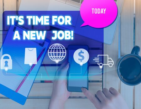 Writing note showing It S Time For A New Job. Business concept for having paid position regular employment woman smartphone speech bubble office supplies technology
