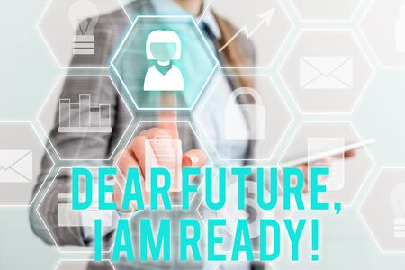 Writing note showing Dear Future I Am Ready. Business concept for Confident to move ahead or to face the future Lady front presenting hand blue glow futuristic modern technology