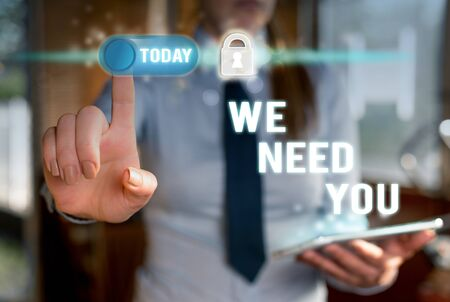 Writing note showing We Need You. Business concept for asking someone to work together for certain job or target Modern technology Lady front presenting hands blue glow copy space