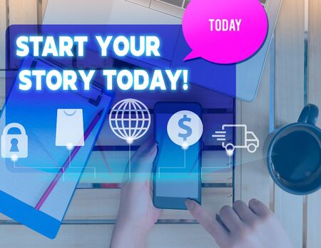 Writing note showing Start Your Story Today. Business concept for work hard on yourself and begin from this moment woman smartphone speech bubble office supplies technology