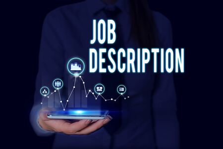 Text sign showing Job Description. Business photo text a formal account of an employee s is responsibilities Woman wear formal work suit presenting presentation using smart device Stock Photo - 129551225