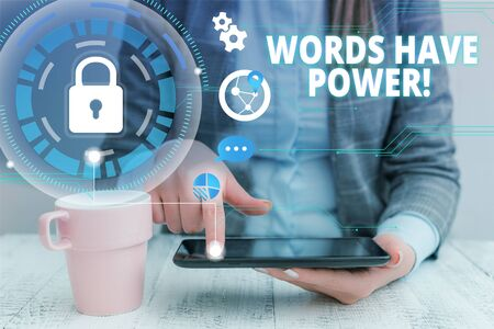 Text sign showing Words Have Power. Business photo showcasing as they has ability to help heal hurt or harm someone woman icons smartphone computer tablet office supply technological device