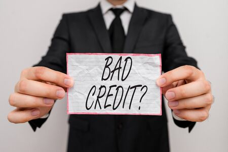 Text sign showing Bad Creditquestion. Business photo showcasing inabilityof a demonstrating to repay a debt on time and in full