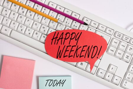Word writing text Happy Weekend. Business photo showcasing something nice has happened or they feel satisfied with life Empty copy space red note paper bubble above pc keyboard for text message
