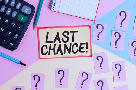 Text sign showing Last Chance. Business photo text final opportunity to achieve or acquire something you want Mathematics stuff and writing equipment above pastel colours background