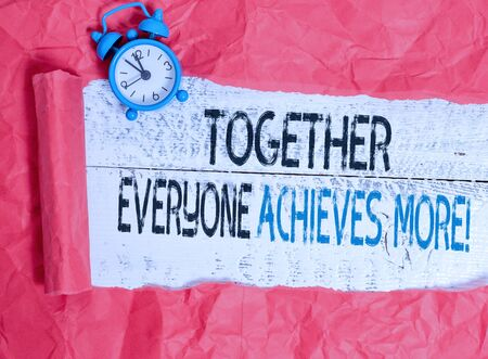 Writing note showing Together Everyone Achieves More. Business concept for Members create synergy with strong sense mutual commitment Imagens