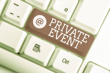 Writing note showing Private Event. Business concept for Exclusive Reservations RSVP Invitational Seated White pc keyboard with note paper above the white background