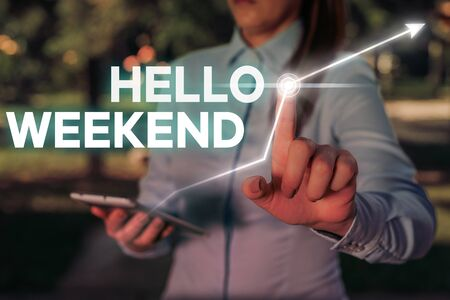 Conceptual hand writing showing Hello Weekend. Concept meaning Getaway Adventure Friday Positivity Relaxation Invitation