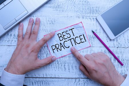 Conceptual hand writing showing Best Practice. Concept meaning commercial procedures that are accepted prescribed being correct