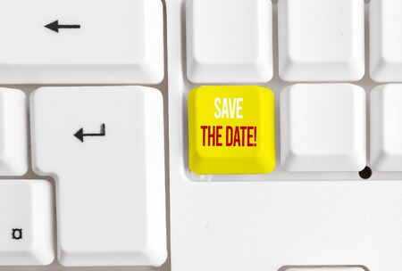 Handwriting text writing Save The Date. Conceptual photo remember not schedule anything else on this day White pc keyboard with empty note paper above white background key copy space