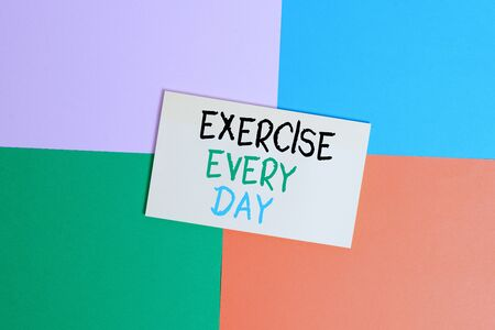 Text sign showing Exercise Every Day. Business photo text move body energetically in order to get fit and healthy Office appliance colorful square desk study supplies empty paper sticker