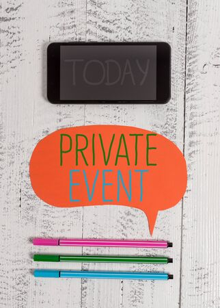 Writing note showing Private Event. Business concept for Exclusive Reservations RSVP Invitational Seated Smartphone cell pens blank colored speech bubble wooden background