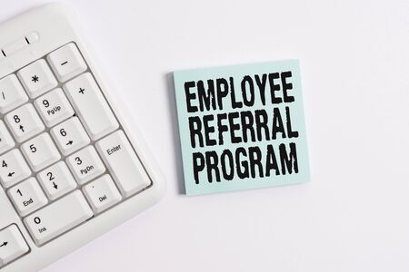 Word writing text Employee Referral Program. Business photo showcasing employees are rewarded for introducing recruits White pc keyboard with empty note paper above white background